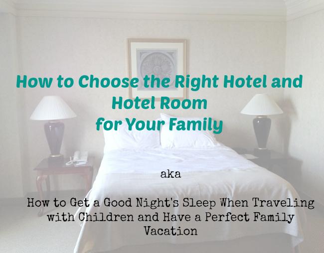 How to Choose a Hotel For Your Family  | KidsOnAPlane.com #familytravel #traveltips